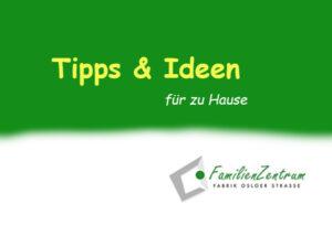 Tipps & Ideen für zu Hause